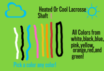 Heated or Cool Lacrosse Shaft.